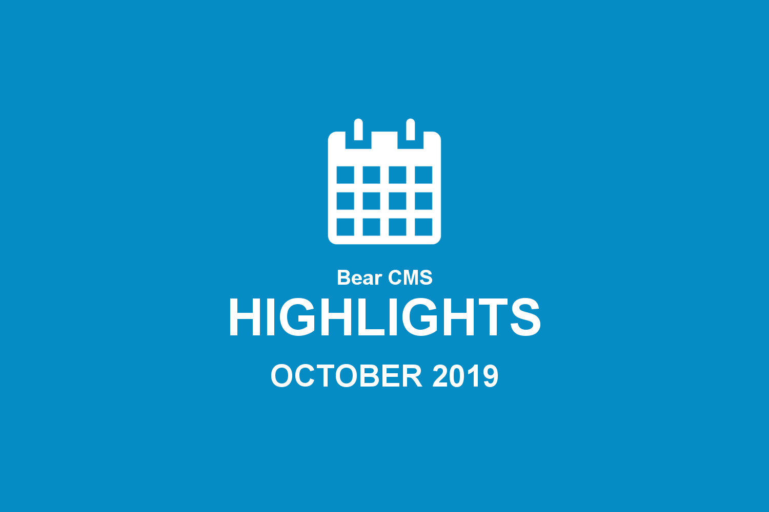 Bear CMS highlights (October 2019)
